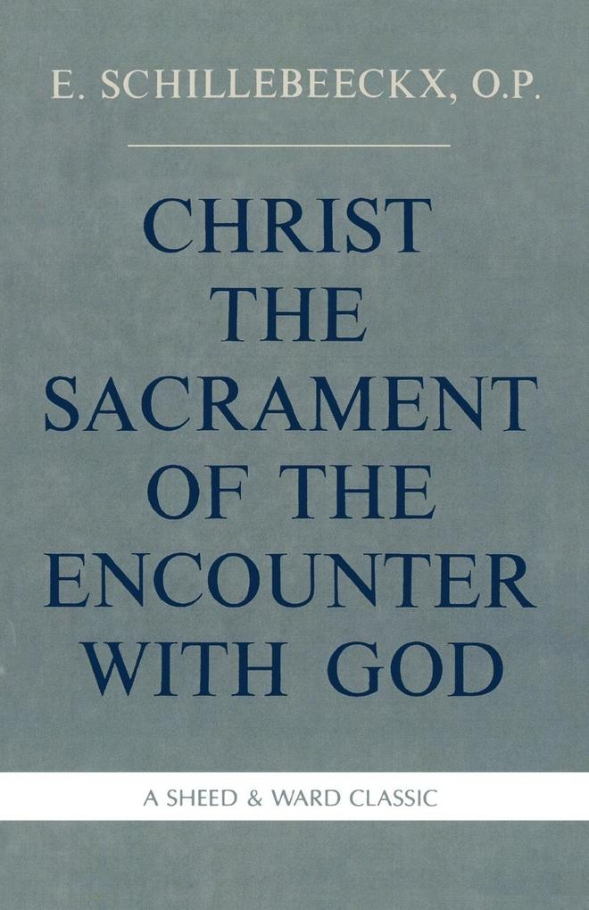 Christ the Sacrament of the Encounter With God als Taschenbuch