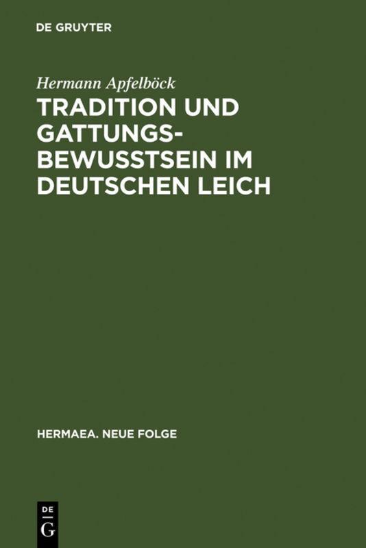 Tradition und Gattungsbewußtsein im deutschen Leich als Buch (gebunden)