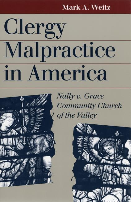 Clergy Malpractice in America: Nally V. Grace Community Church of the Valley als Taschenbuch