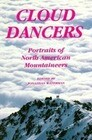 Cloud Dancers: Portraits of North American Mountaineers
