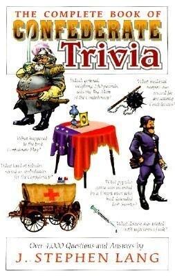 The Complete Book of Confederate Trivia als Taschenbuch