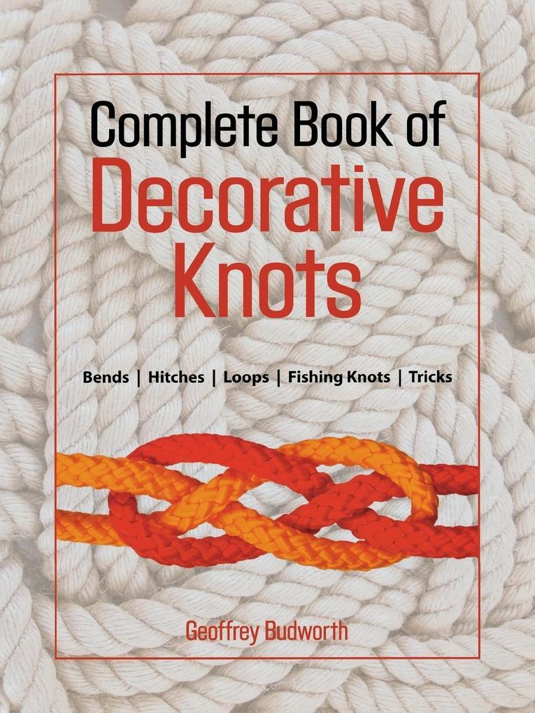 Complete Book of Decorative Knots, First Edition als Taschenbuch
