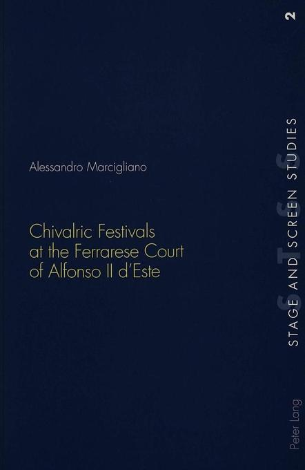 Chivalric Festivals at the Ferrarese Court of Alfonso II d'Este als Buch (kartoniert)