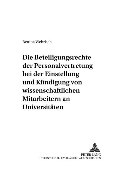 Die Beteiligungsrechte der Personalvertretung bei der Einstellung und Kündigung von wissenschaftlichen Mitarbeitern an Universitäten als Buch (kartoniert)