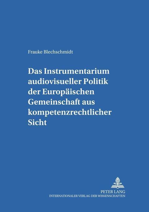Das Instrumentarium audiovisueller Politik der Europäischen Gemeinschaft aus kompetenzrechtlicher Sicht als Buch (kartoniert)