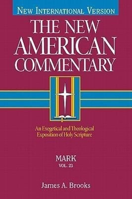 Mark, 23: An Exegetical and Theological Exposition of Holy Scripture als Buch (gebunden)