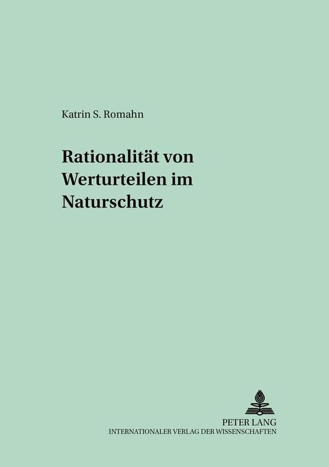 Rationalität von Werturteilen im Naturschutz als Buch (kartoniert)