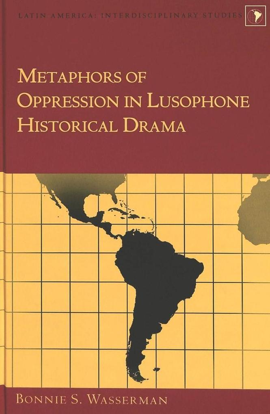 Metaphors of Oppression in Lusophone Historical Drama als Buch (gebunden)