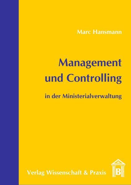 Management und Controlling in der Ministerialverwaltung als Buch (kartoniert)