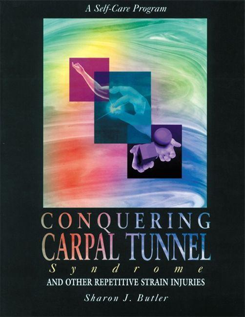 Conquering Carpal Tunnel Syndrome and Other Repetitive Strain Injuries als Taschenbuch