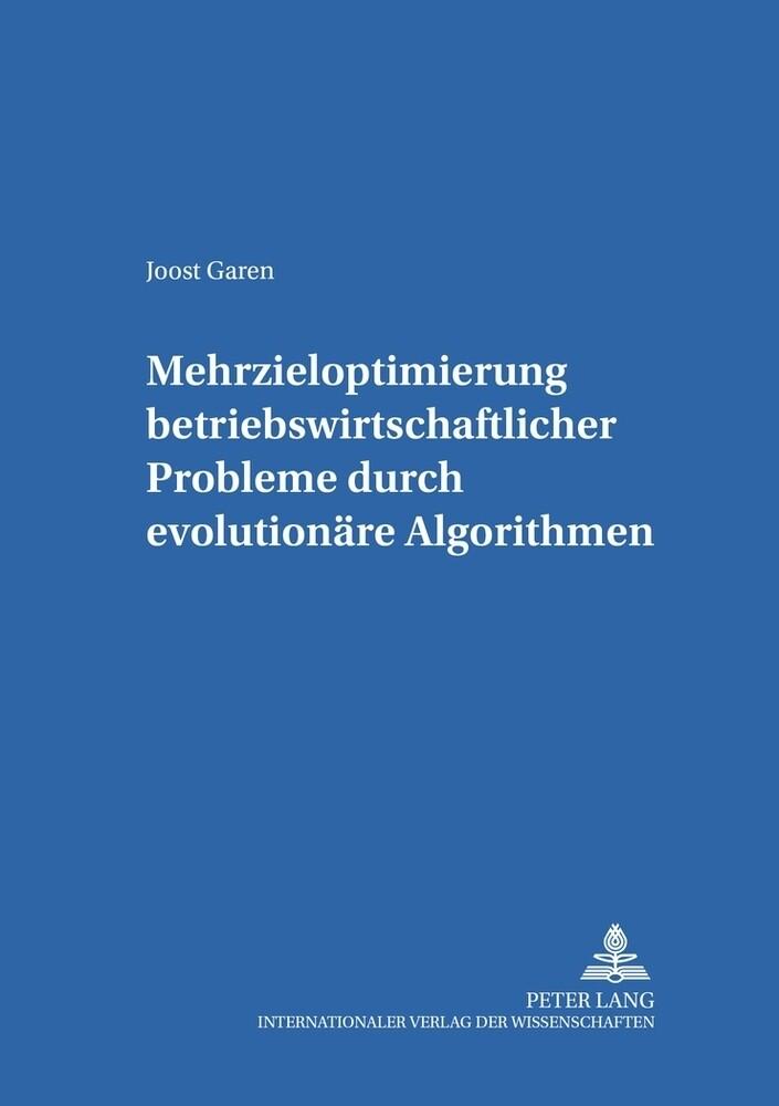 Mehrzieloptimierung betriebswirtschaftlicher Probleme durch evolutionäre Algorithmen als Buch (kartoniert)