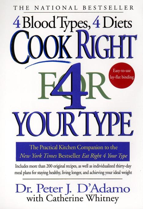 Cook Right 4 Your Type: The Practical Kitchen Companion to Eat Right 4 Your Type als Taschenbuch
