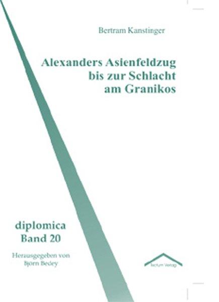 Alexanders Asienfeldzug bis zur Schlacht am Granikos als Buch (kartoniert)