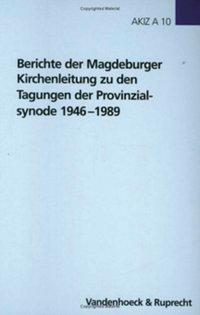 Berichte der Magdeburger Kirchenleitung zu den Tagungen der Provinzialsynode 1946-1989 als Buch (gebunden)