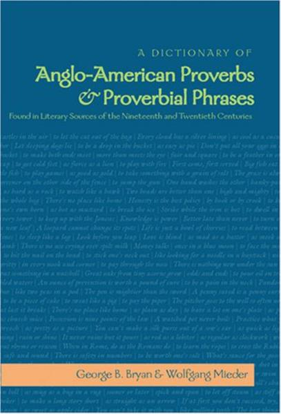 A Dictionary of Anglo-American Proverbs and Proverbial Phrases Found in Literary Sources of the Nineteenth and Twentieth Centuries als Buch (gebunden)
