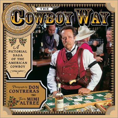The Cowboy Way: A Pictorial Saga of the American Cowboy als Buch (gebunden)