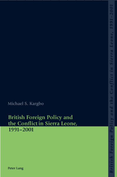 British Foreign Policy and the Conflict in Sierra Leone, 1991-2001 als Buch (kartoniert)