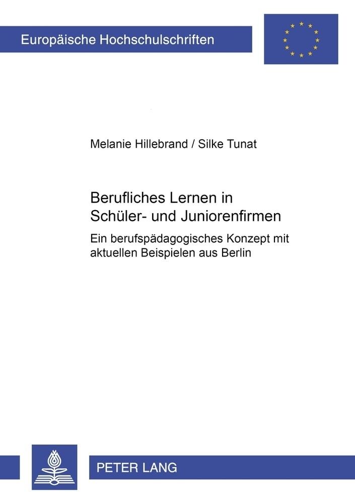Berufliches Lernen in Schüler- und Juniorenfirmen als Buch (kartoniert)