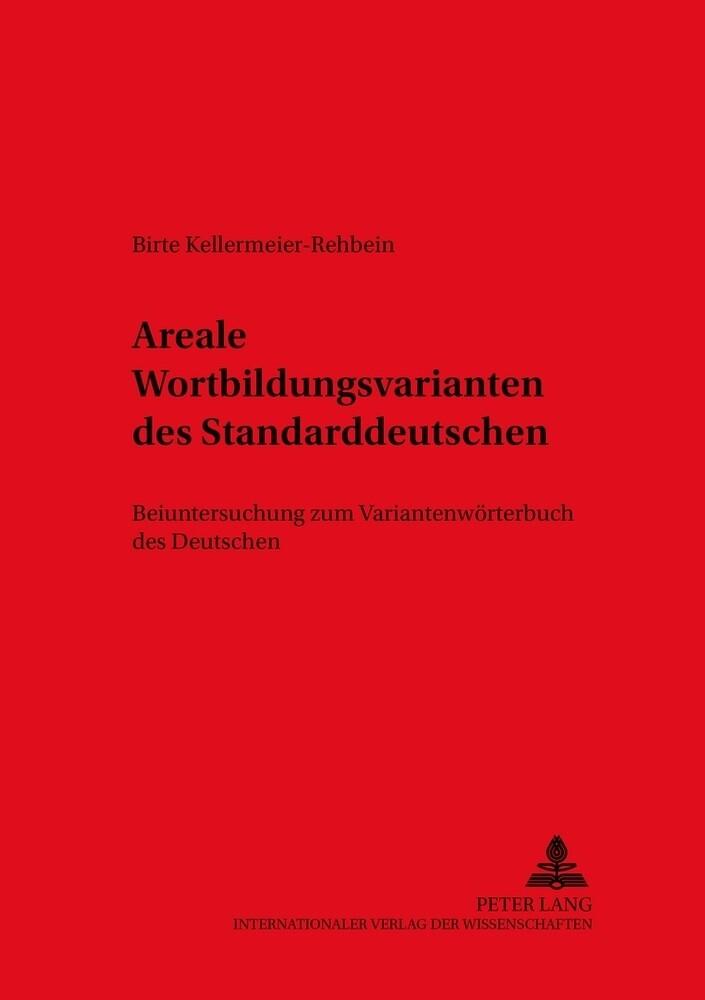Areale Wortbildungsvarianten des Standarddeutschen als Buch (kartoniert)
