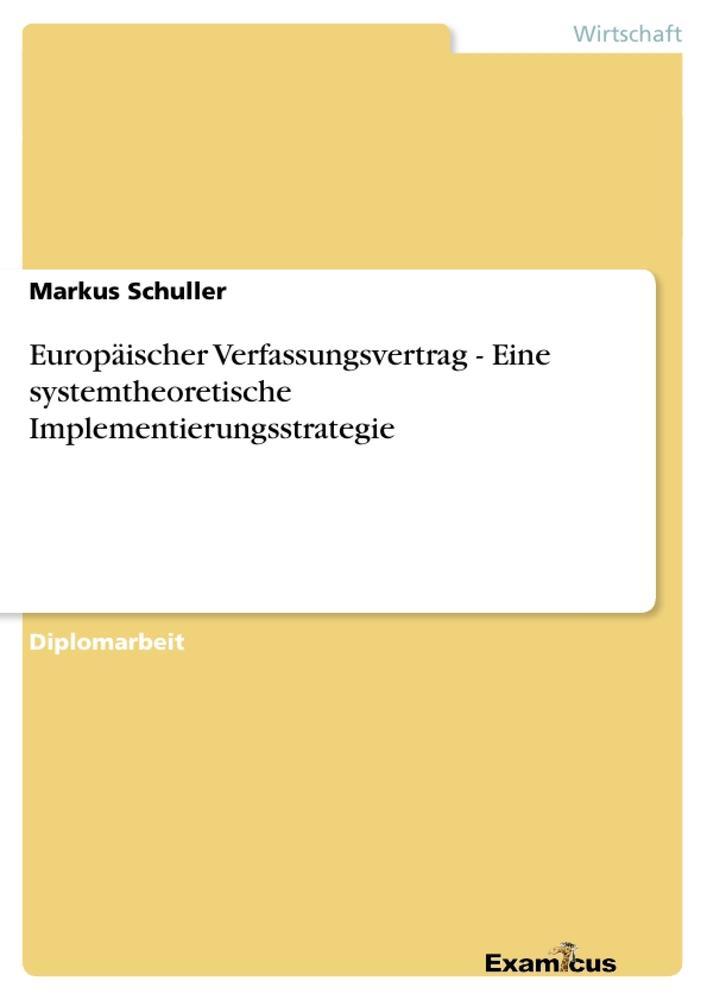 Europäischer Verfassungsvertrag - Eine systemtheoretische Implementierungsstrategie als Buch (kartoniert)