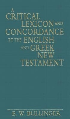 A Critical Lexicon and Concordance to the English and Greek New Testament als Buch (gebunden)