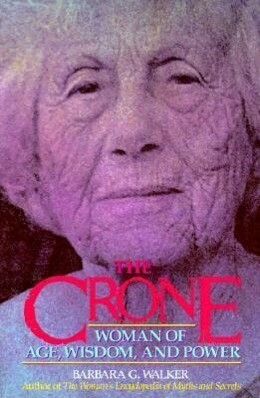 The Crone: Woman of Age, Wisdom, and Power als Taschenbuch