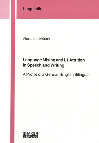 Language Mixing and L1 Attrition in Speech and Writing als Buch (kartoniert)