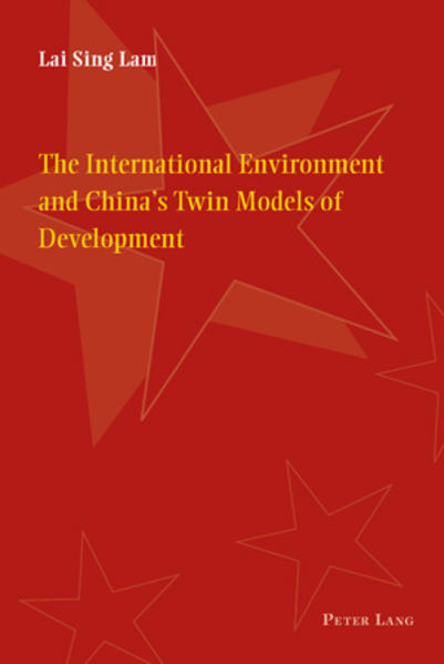 The International Environment and China's Twin Models of Development als Buch (kartoniert)