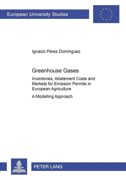 Greenhouse Gases: Inventories, Abatement Costs and Markets for Emission Permits in European Agriculture als Buch (kartoniert)