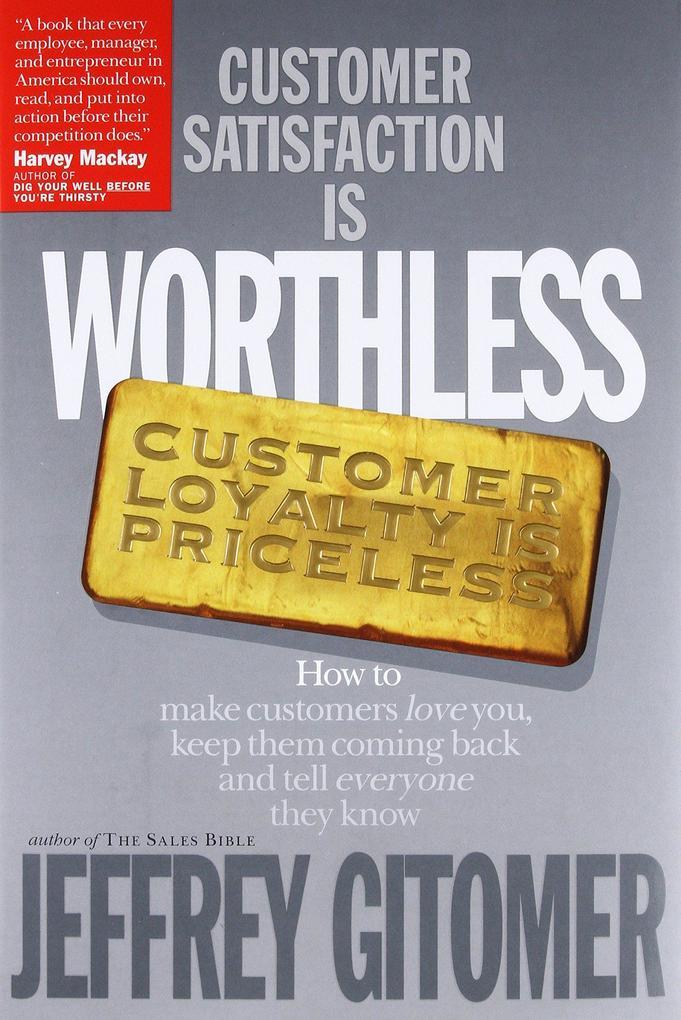Customer Satisfaction is Worthless, Customer Loyalty is Priceless als Buch (gebunden)