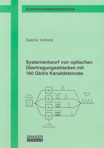 Systementwurf von optischen Übertragungsstrecken mit 160 Gbit/s Kanaldatenrate als Buch (kartoniert)