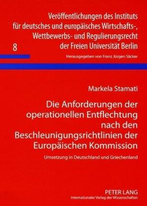Die Anforderungen der operationellen Entflechtung nach den Beschleunigungsrichtlinien der Europäischen Kommission als Buch (kartoniert)