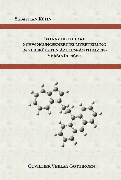 Intramolekulare Schwingungsenergieumverteilung in verbrückten Azulen-Anthrazen-Verbindungen als Buch (kartoniert)