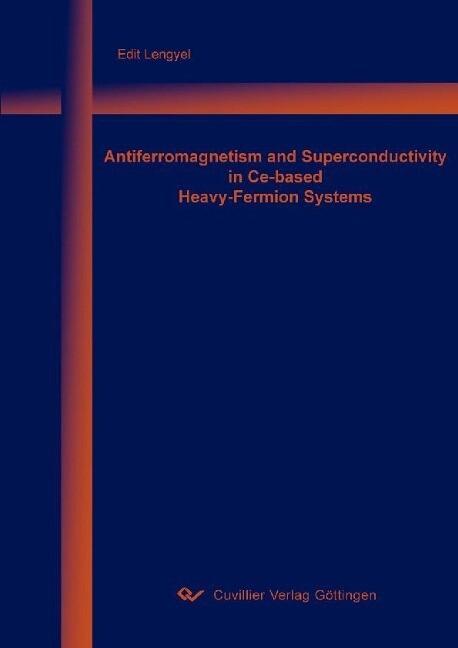 Antiferromagnetism and Superconductivity in Ce-based Heavy-Fermion Systems als Buch (kartoniert)