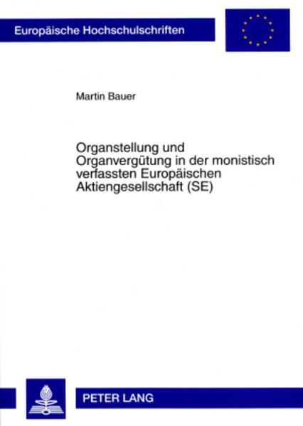 Organstellung und Organvergütung in der monistisch verfassten Europäischen Aktiengesellschaft (SE) als Buch (kartoniert)