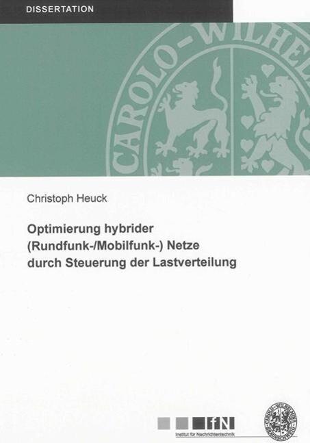 Optimierung hybrider (Rundfunk-/Mobilfunk-) Netze durch Steuerung der Lastverteilung als Buch (kartoniert)