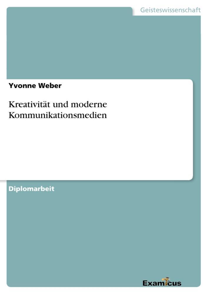 Kreativität und moderne Kommunikationsmedien als Taschenbuch