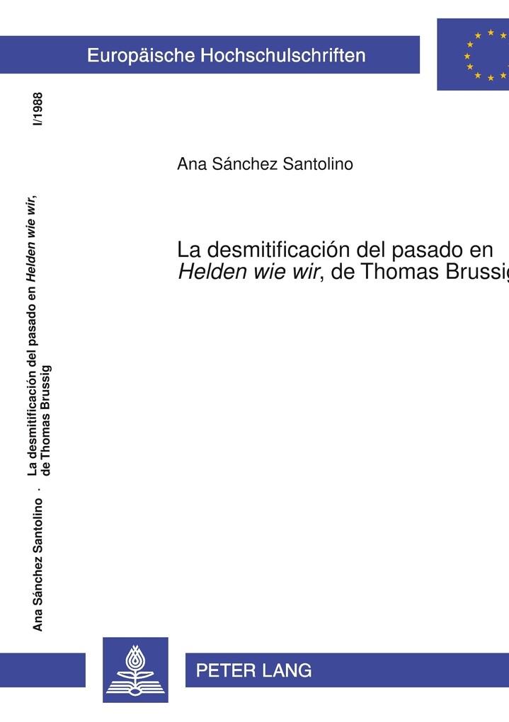 La desmitificación del pasado en Helden wie wir, de Thomas Brussig als Buch (kartoniert)