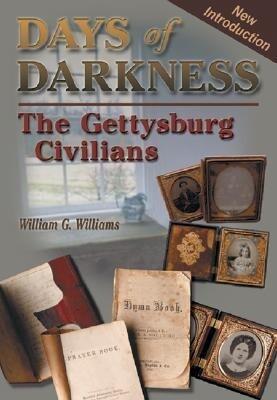 Days of Darkness: The Gettysburg Civilians als Buch (gebunden)
