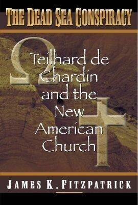 Dead Sea Conspiracy: Teilhard de Chardin and the New American Church als Taschenbuch
