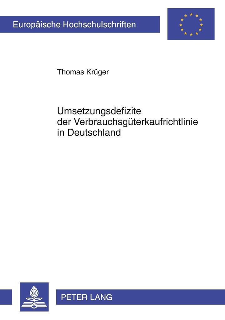 Umsetzungsdefizite der Verbrauchsgüterkaufrichtlinie in Deutschland als Buch (kartoniert)
