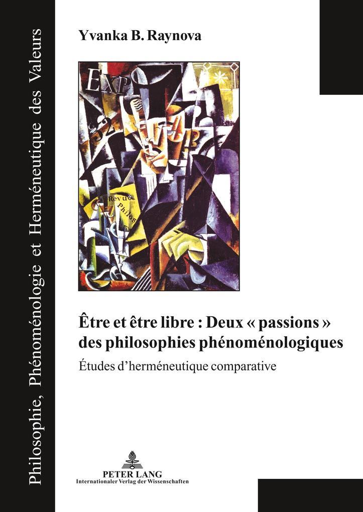Être et être libre : Deux ' passions ' des philosophies phénoménologiques als Buch (gebunden)