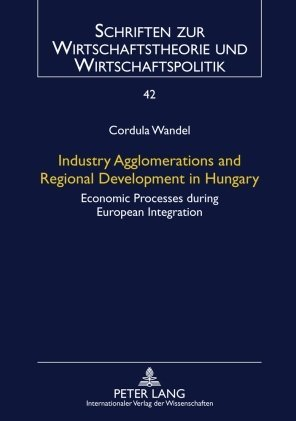 Industry Agglomerations and Regional Development in Hungary als Buch (gebunden)