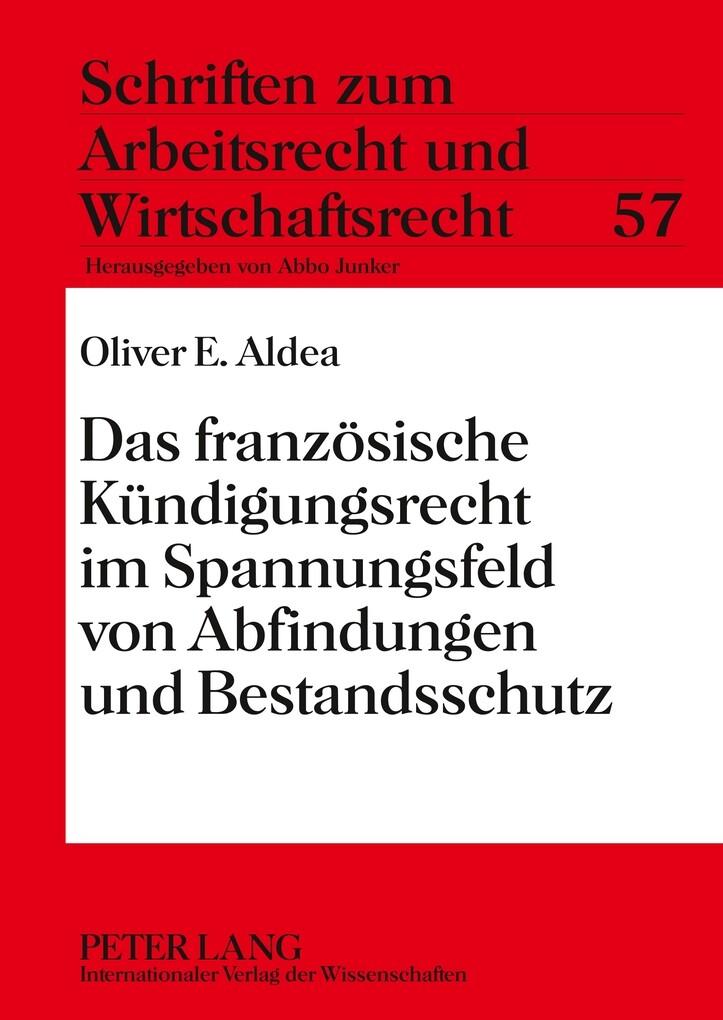 Das französische Kündigungsrecht im Spannungsfeld von Abfindungen und Bestandsschutz als Buch (gebunden)