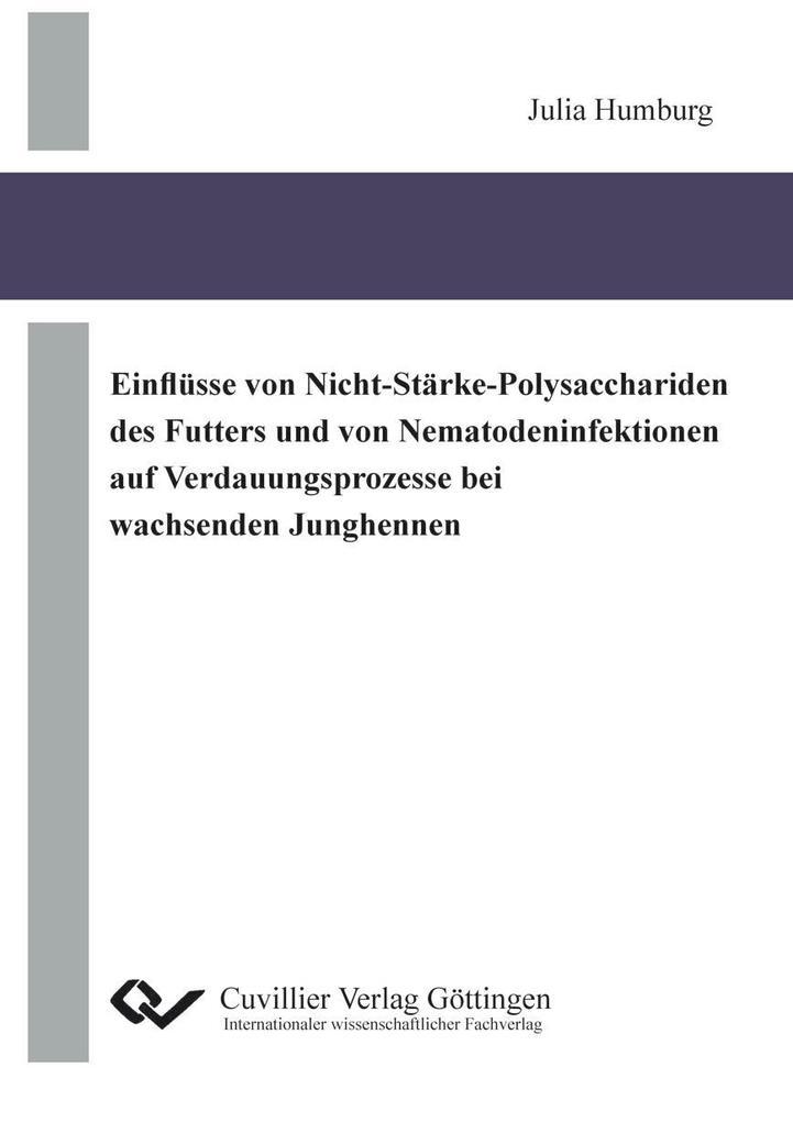 Einflüsse von Nicht-Stärke-Polysacchariden des Futters und von Nematodeninfektionen auf Verdauungsprozesse bei wachsenden Junghennen als Buch (kartoniert)