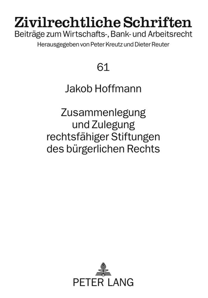 Zusammenlegung und Zulegung rechtsfähiger Stiftungen des bürgerlichen Rechts als Buch (gebunden)