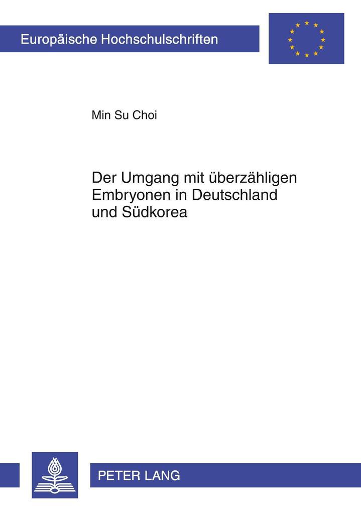 Der Umgang mit überzähligen Embryonen in Deutschland und Südkorea als Buch (kartoniert)