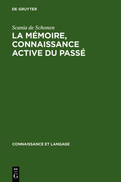 La mémoire, connaissance active du passé als Buch (gebunden)