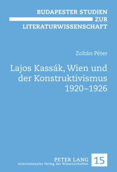 Lajos Kassák, Wien und der Konstruktivismus 1920-1926 als Buch (gebunden)