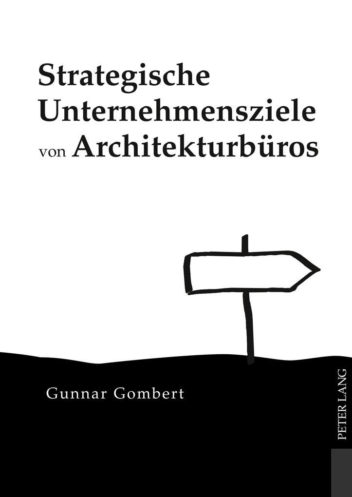 Strategische Unternehmensziele von Architekturbüros als Buch (gebunden)